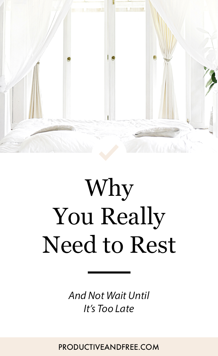 Why You Really Need to Rest | ProductiveandFree.com
