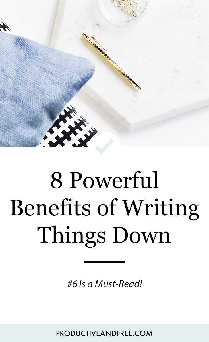 Writing Things Down Benefits | ProductiveandFree.com
