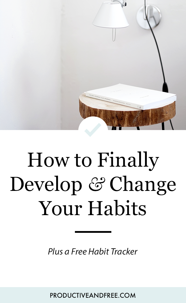 How to develop and change your habits | ProductiveandFree.com