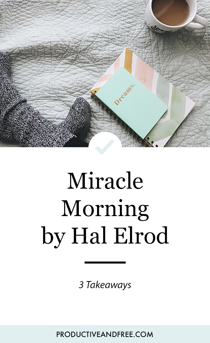 The Miracle Morning by Hal Elrod | 3 Takeaways