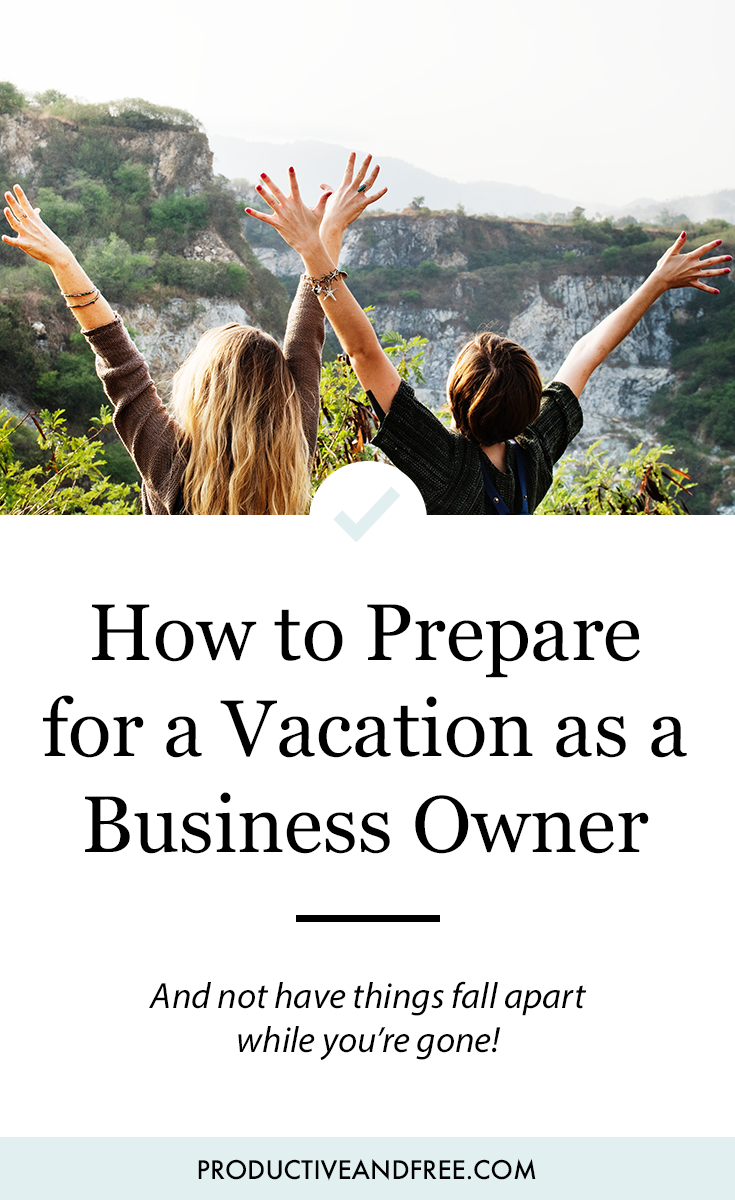 How to Prepare for a Vacation as a Business Owner | ProductiveandFree.com