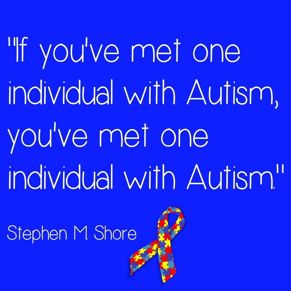 """Stephen M. Shore quote, """"If you've met one person with Autism, you've met one person with Autism."""" This Is Still A Good Life // NOT ALL DISABILITIES ARE VISIBLE - A guest blog post from my sister-in-law and Autism Supermom. AUTISM AWARENESS MONTH 2017 #autism #autismawareness #liub"""