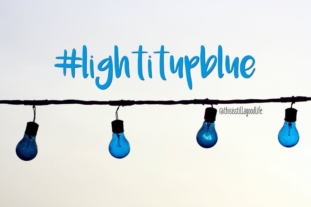 #lightitupblue Light it up Blue for Autism Awareness Month