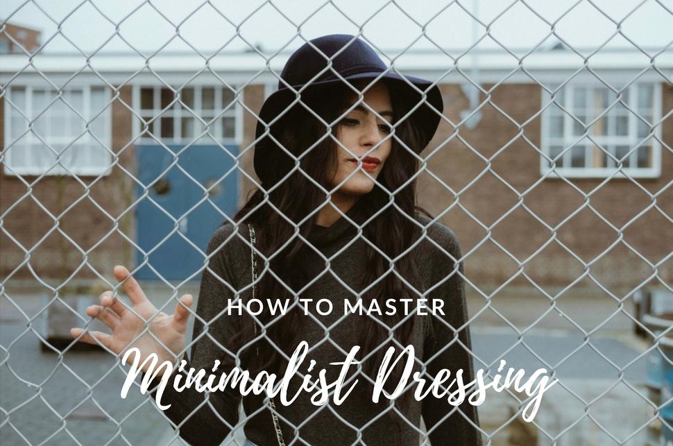 How to Master Minimalist Dressing.jpg