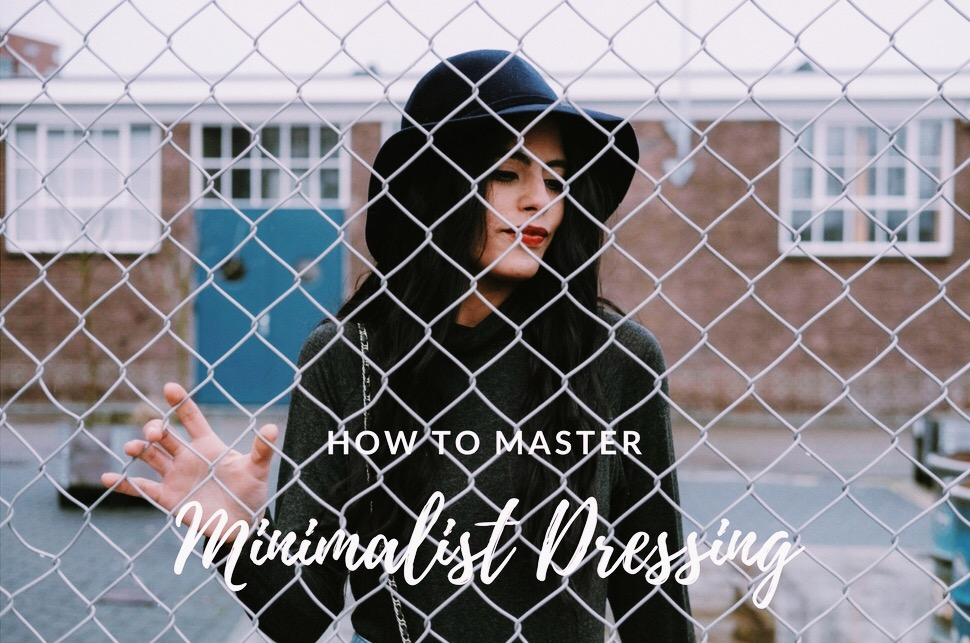 How to Master Minimalist Dressing.jpg