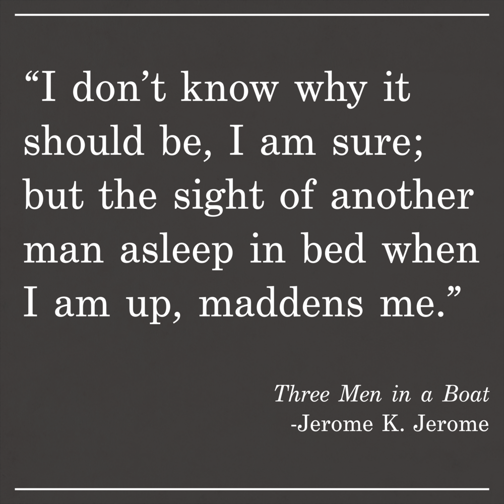 Daily Quote Jerome K Jerome Three Men in a Boat