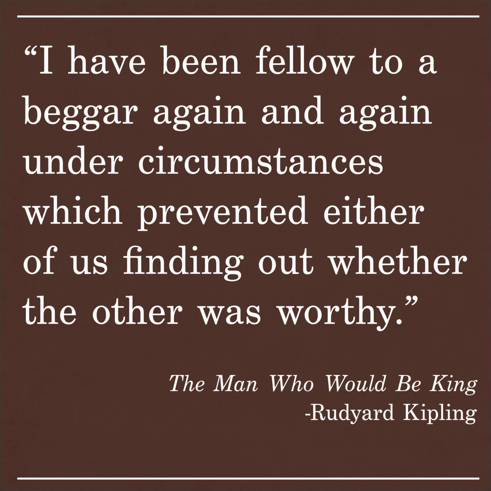 Daily Quote The Man Who Would Be King by Rudyard Kipling