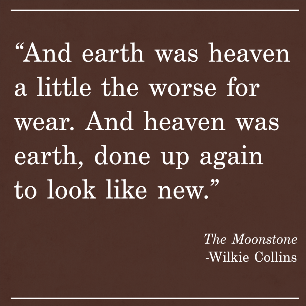 Daily Quote The Moonstone by Wilkie Collins