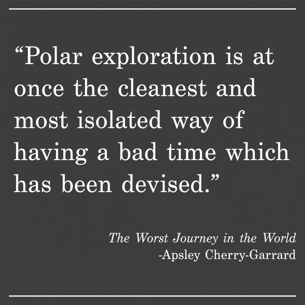 Daily Quote The Worst Journey in the World by Apsly Sherry-Gerrard