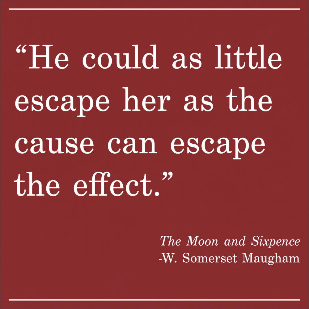 Daily Quote The Moon and Sixpence by W. Somerset Maugham