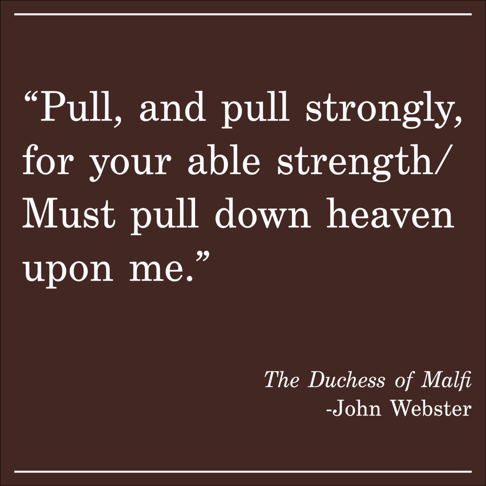 Daily Quote The Duchess of Malfi by John Webster