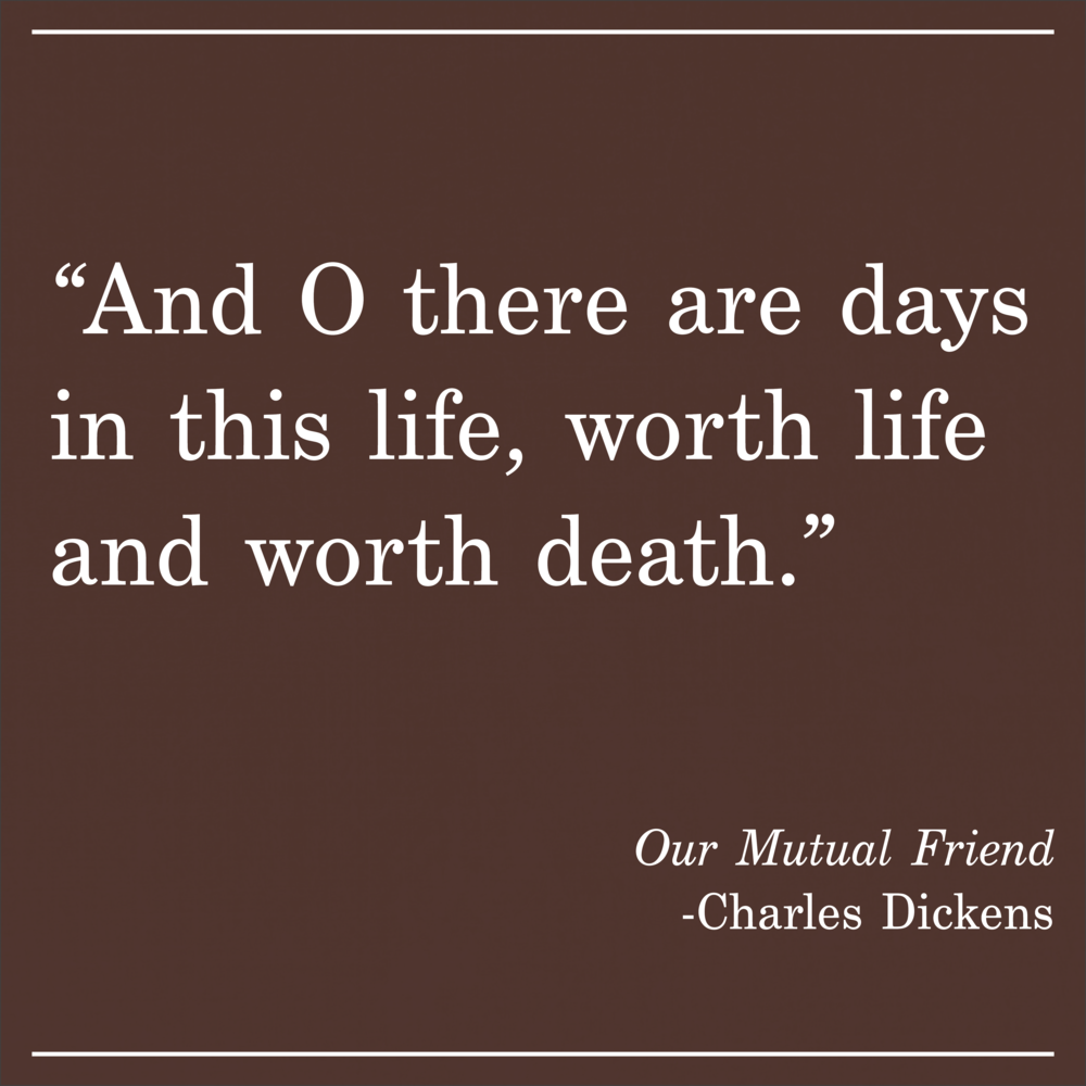 Daily Quote Our Mutual Friend by Charleens