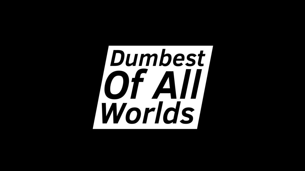 DumbestWorldV2.png