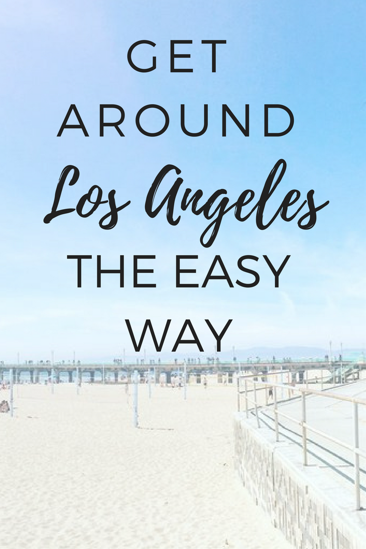 Get Around Los Angeles the easy way