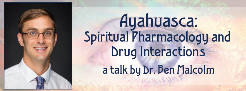 Psychedelic Awareness Salon Ayahuasca: Spiritual Pharmacology and Drug Interactions