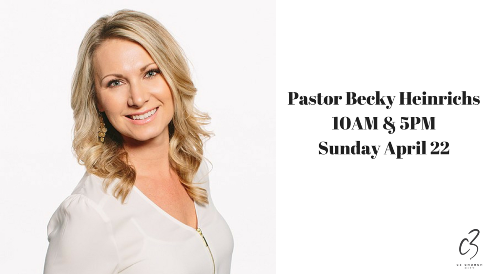 Pastor Becky Heinrichs10AM & 5PMSunday April 22.png