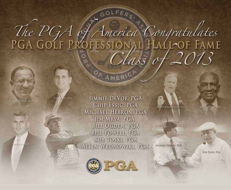 In 2013, William Powell was posthumously inducted into the PGA of America HOF.