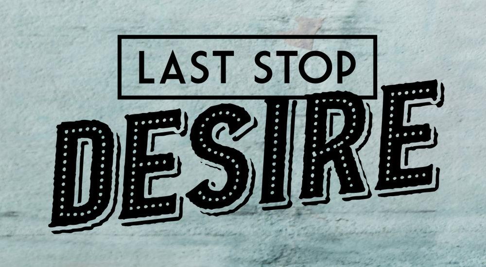 Last Stop Desire Title.jpg