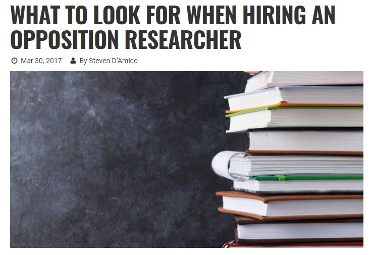 Read Steve D'Amico's article on how to hire and get the most out of a political opposition researcher.