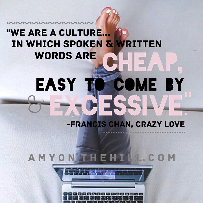 Words, words, words... - It seems ironic to add to this statement with more words. After all, even this very true and worthwhile observation by Francis Chan adds to the barrage of words we are bombarded with in our culture. Still, recognizing a problem like this can be very helpful in taking steps in the direction of healing and freedom. Many of us are overwhelmed by the messages being streamed at us. Who do we listen to? What ideas are worth considering? Where are we being fed lies that cause discontentment? How do we break the cycle? Or perpetual state of distraction makes it hard to even focus in prayer. We often dump on God with words rather than allowing Him to speak to us, and without taking time to worship Him for his majesty. This week on the podcast, we discuss Chapter 1 of Francis Chan's book, Crazy Love. This chapter, entitled,