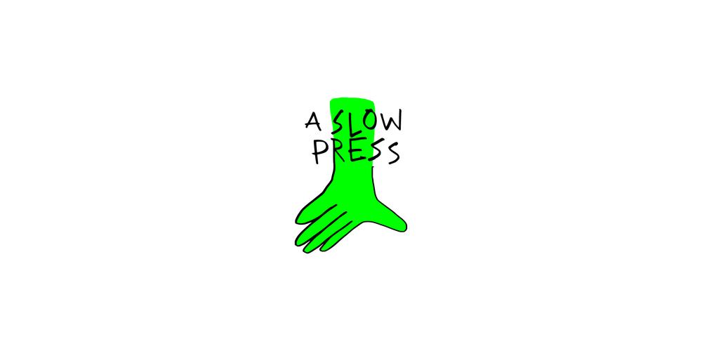 A Slow Press