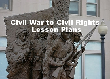 Civil War to Civil Rights Lesson Plans Middle and High School