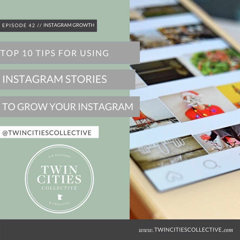 Top 10 Tips For Using Instagram Stories to Grow Your Instagram Twin Cities Collective Podcast