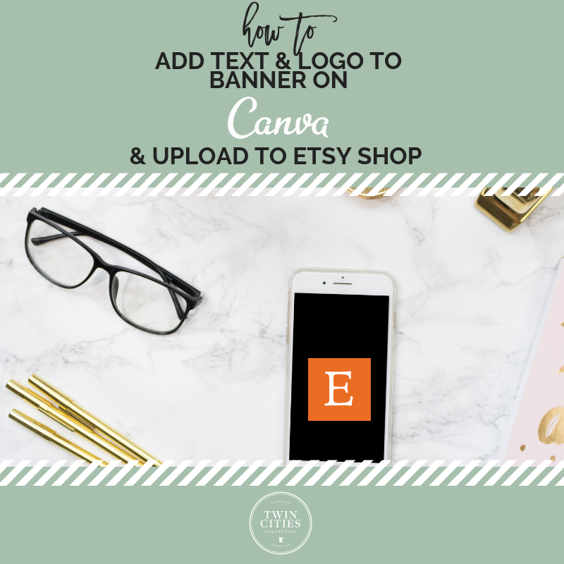 Video: How to add Text & Logo to Etsy Banner Styled Stock Photo on Canva.com & Upload to Etsy Shop