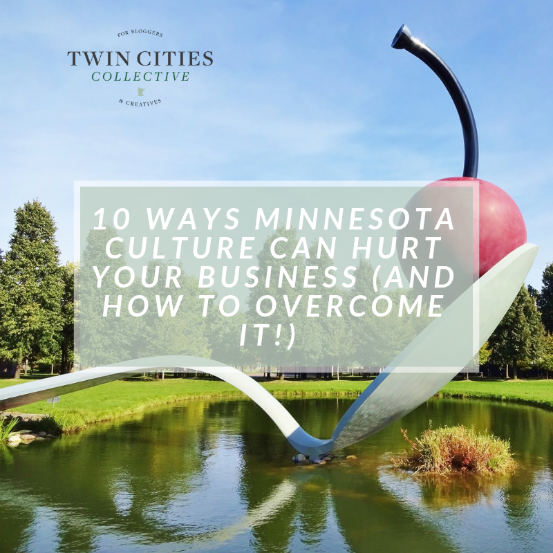10 Ways Minnesota Culture Can Hurt Your Business (And How to Overcome it!)