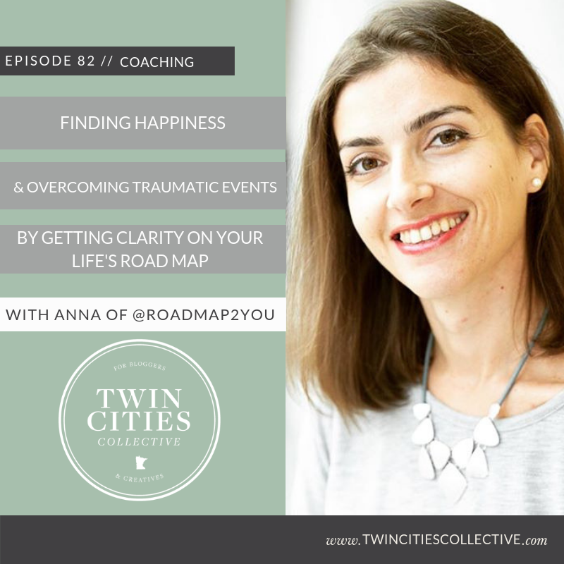 Finding Happiness & Overcoming Traumatic Events By Getting Clarity on Your Life's Roadmap