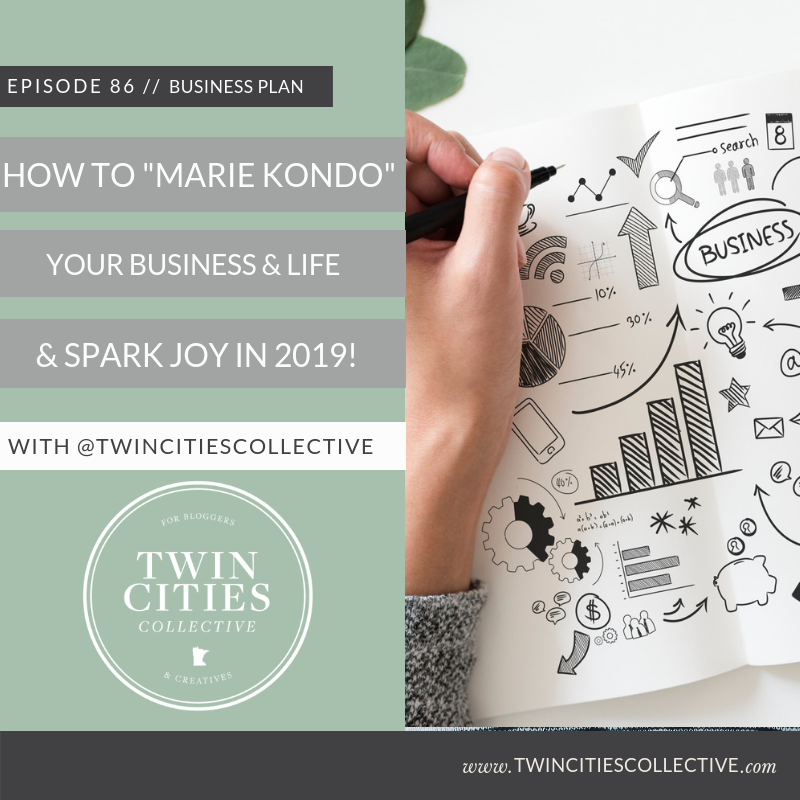 """3.86 """"How To """"Marie Kondo"""" Your Business & Life & Spark Joy in 2019!"""""""