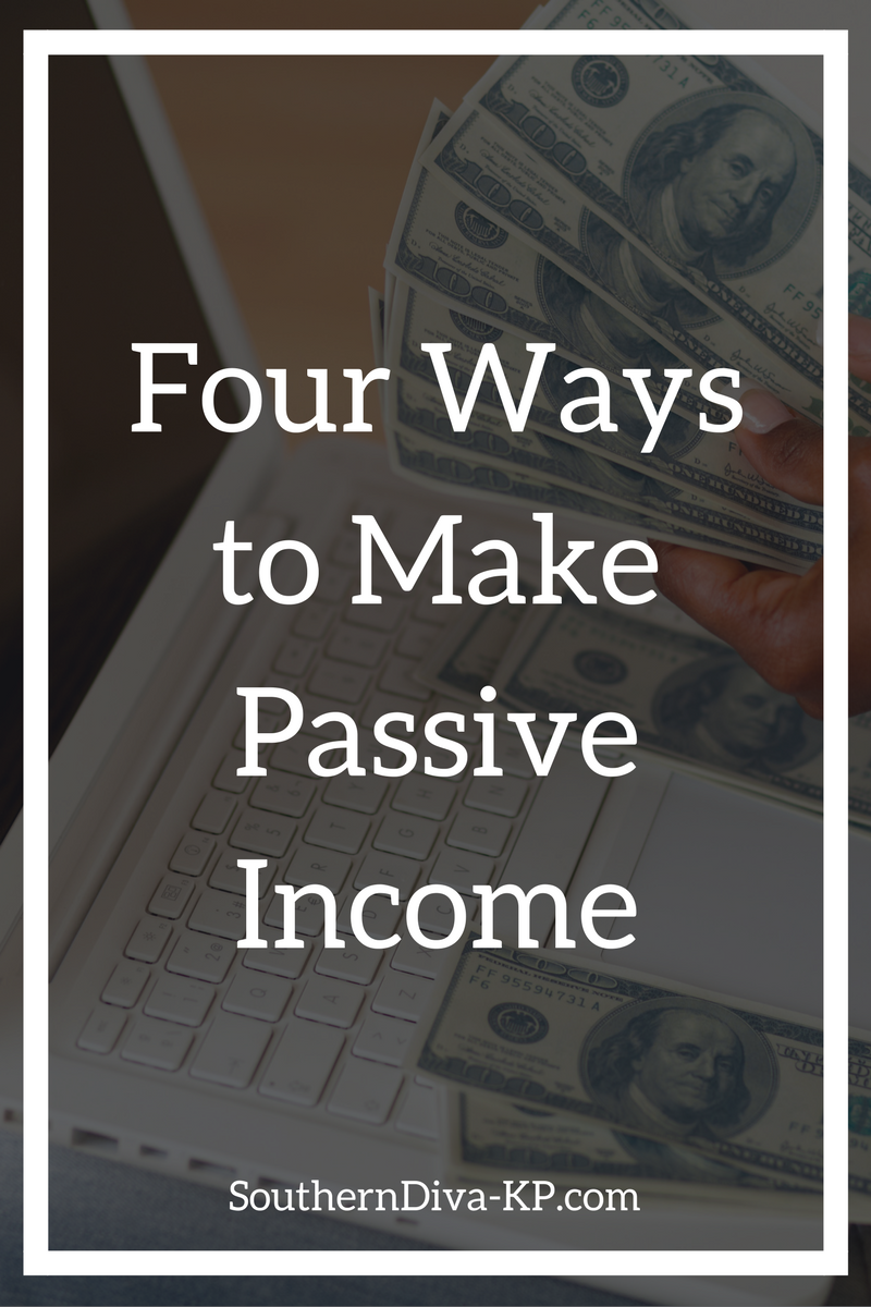 Four Ways to Make Passive Income.png