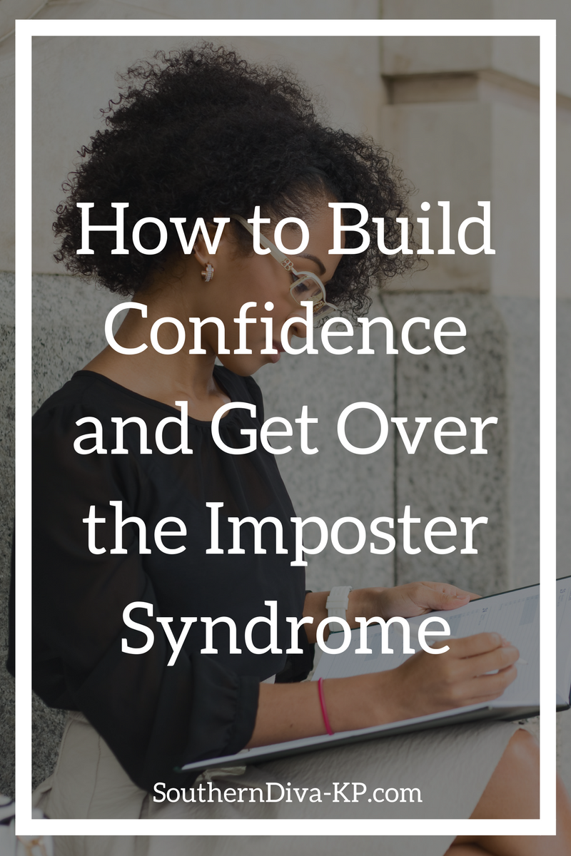 How to Build Confidence and Get Over the Imposter Syndrome.png