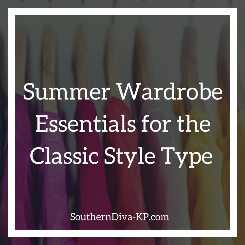 Summer Wardrobe Essentials for the Classic Style Type IG.png