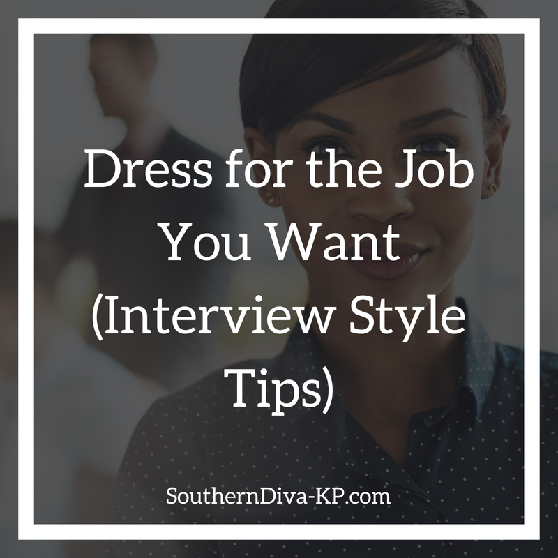 Dress for the Job You Want (Interview Style Tips) IG.png