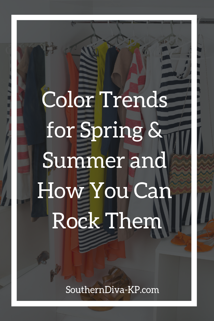 Color Trends for Spring & Summer and How You Can Rock Them.png