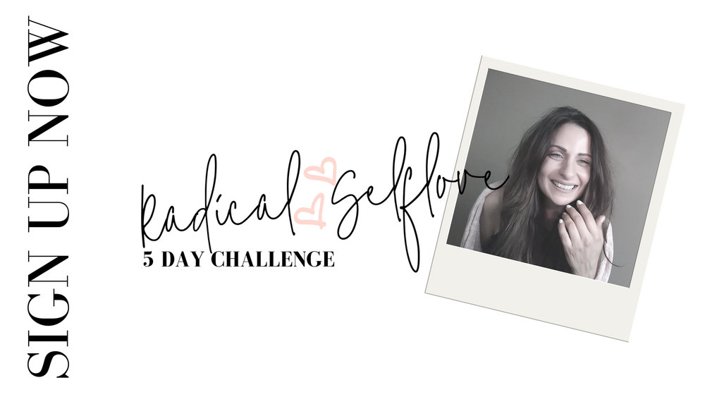 Radical Self Love FREE 5 Day Challenge.jpg
