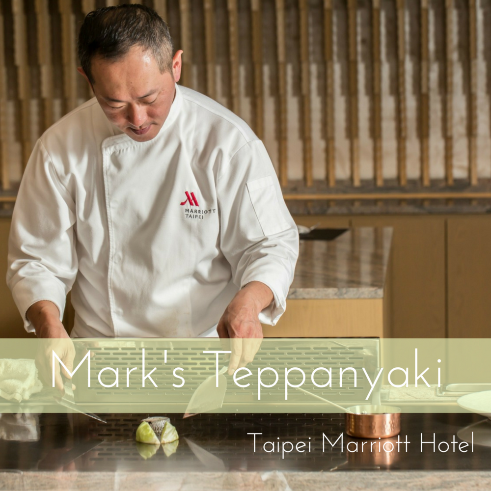 Mark's Teppanyaki Restaurant - Taipei Marriott Hotel