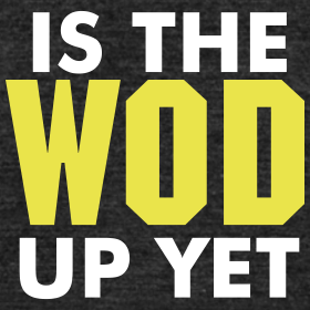 is-the-wod-up-yet-crossfit-shirt_design.png