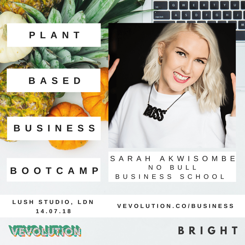 Plant Based Business Bootcmap 2018 | London Bright x Vevolution - 9.png