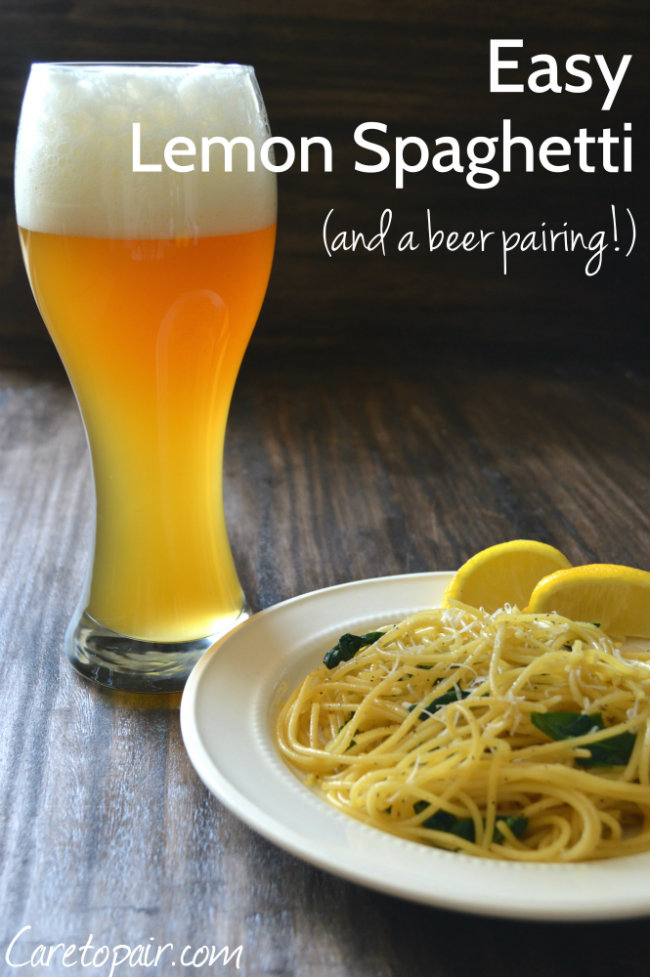 Lemon Spaghetti Beer Pairing: This dish is too easy! (Easy on the wallet too) | CaretoPair.com