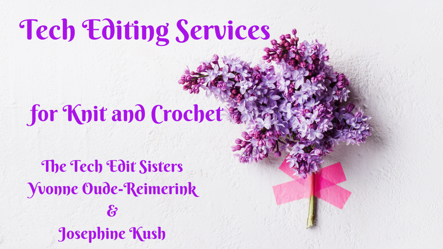 TECHNICAL EDITING SERVICES for KNIT and CROCHET DESIGNERS Services provided by Yvonne Oude Reimerink & Josephine Kush