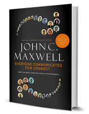 Everyone Communicates, Few Connect by John C. Maxwell.