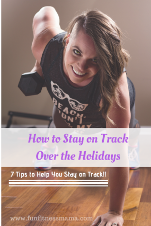 How to Stay on TrackOver the Holidays.png