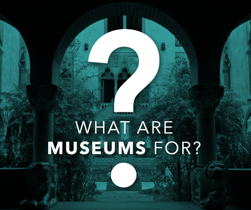 what-are-museums-for.jpg
