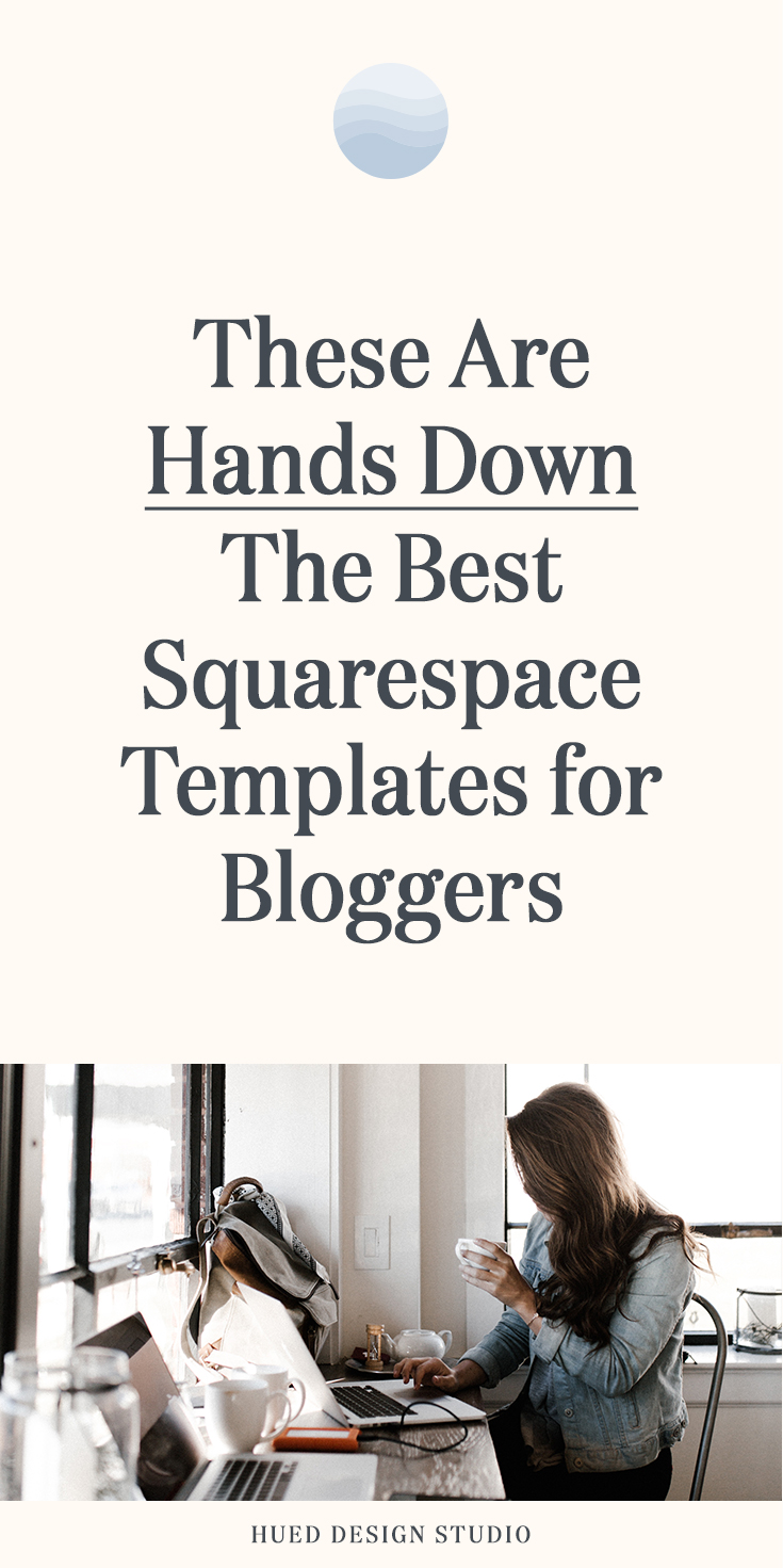 The Best Squarespace Templates For Bloggers Hued Design Studio