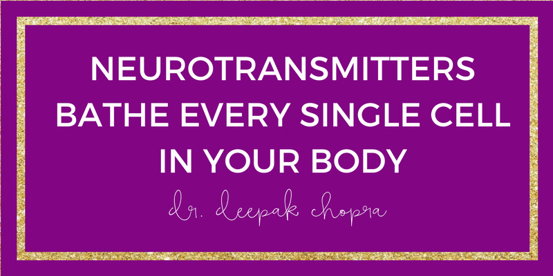 NEUROTRANSMITTERS-quote-deepak-chopra.png