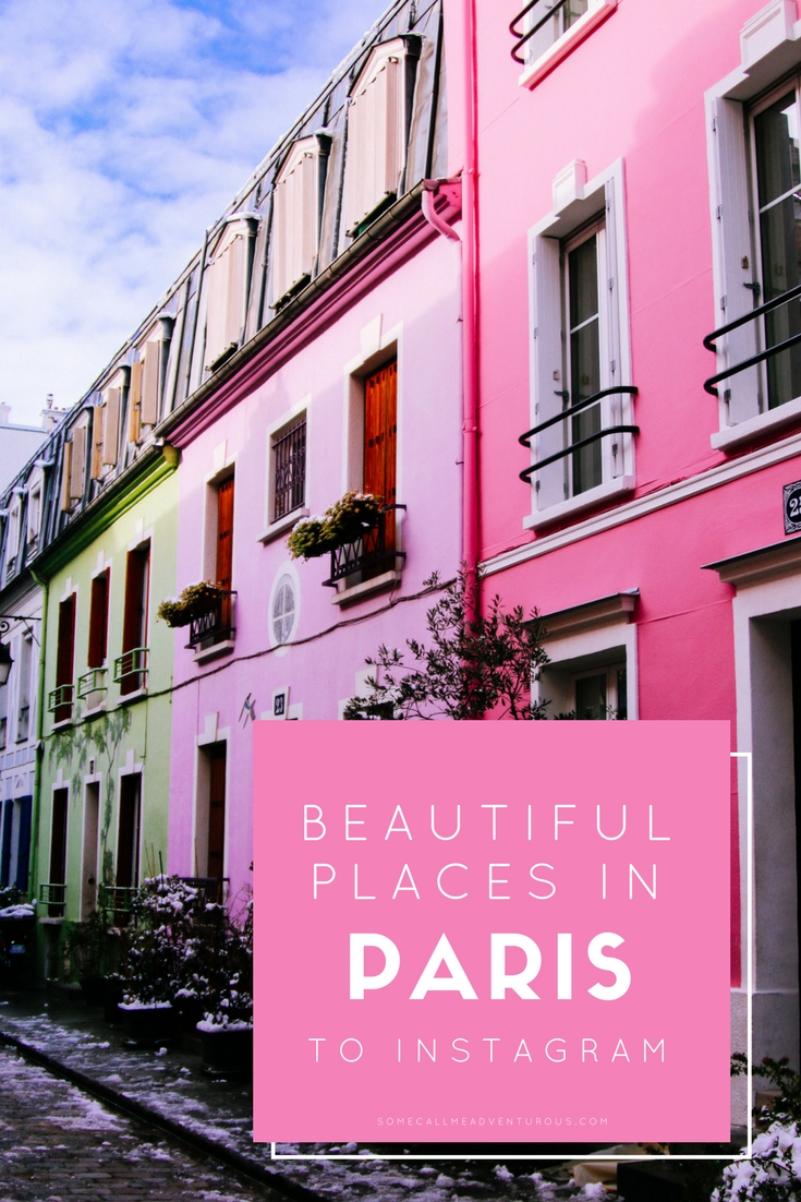 Beautiful Places in Paris to Instagram