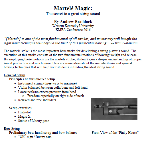- Martele Magic: The Secret to a Great String Sound (pdf)- Presented at the Kentucky Music Educators' Association conference, Louisville, KY 2016Teaching Vibrato with Ease (pdf)- Presented at the Kentucky Music Educators' Association Conference, Louisville, KY 2014