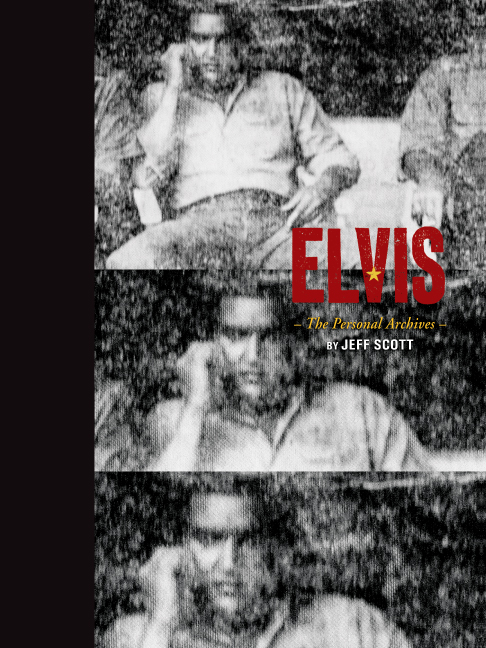 Jeff Scott's Elvis: The Personal Archives